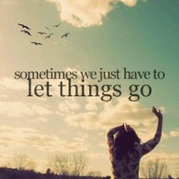 some things in life are meant to let go joys of mine